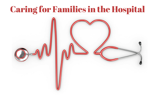 Caring for Families in the Hospital